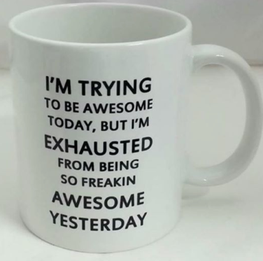 Tired of being awesome!